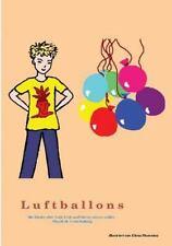 Luftballons : Antworten Auf Fragen, Die Ihre Kinder Stellen. Opa Erzählt und...