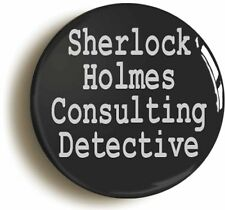 SHERLOCK HOLMES CONSULTING DETECTIVE BADGE BUTTON PIN (Size 1inch/25mm diameter)