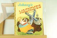 Vintage 1949 - Johnny's Machines  - A Little Golden Book
