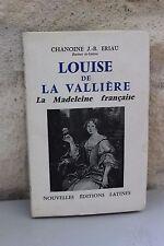 Louis de La Vallière - La Madeleine Française - Eriau 1961 Dédicacé de l'auteur