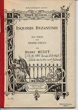 Henry Mulet 1878 - 1967  Byzantinische Skizzen für Orgel