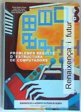 PROBLEMES RESOLTS D'ESTRUCTURA DE COMPUTADORS - UPV 2005 410 PÁG. -EN VALENCIANO