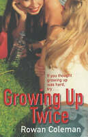 Growing Up Twice by Rowan Coleman, NEW Book, FREE & FAST Delivery, (Paperback)