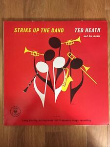 TED HEATH AND HIS MUSIC STRIKE UP THE BAND LP 1953. Lp