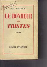 Luc DIETRICH Le bonheur des tristes (édition originale, service de presse)