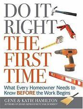 Do It Right The First Time: What Every Homeowner Needs To Know Before -ExLibrary
