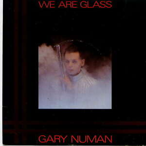 GARY NUMAN -  We are glass - 7'' (45 tours) -