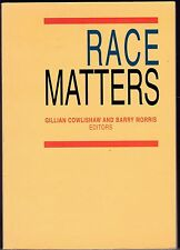 RACE MATTERS ed by GILLIAN COWLISHAW & BARRY MORRIS ,1st ed 1997,ABORIGINAL