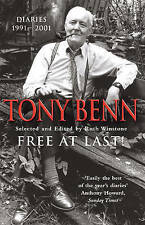 Free At Last: Diaries 1991 - 2001 by Tony Benn (Paperback, 2003) VGC FREE P&P