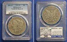 "TOP 100: 1899-O Silver Morgan PCGS F12 VSS ~Ultra Rare FS-501 Vam 32~ Micro ""O"""