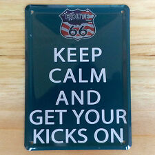 """""""KEEP CALM AND GET YOUR KICKS ON"""" Metal Sign 8""""x12"""" Route 66 mother road Highway"""