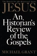 Jesus: An Historian's Review of the Gospels by Grant, Michael