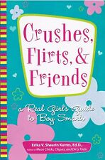 Crushes Flirts And Friends A Real Girl's Guide To Boy Smarts Erika V Karres Book