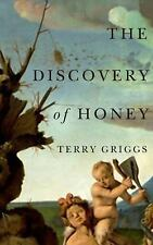 The Discovery of Honey by Terry Griggs  2017 Paperback