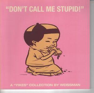 Don't Call Me Stupid TP Steve Weissman Unread first printing