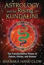 Astrology and the Rising of Kundalini Transformative Power Clow Barbara Hand
