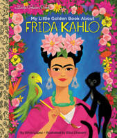 My Little Golden Book About Frida Kahlo - Hardcover By Lopez, Silvia - VERY GOOD