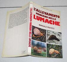 Patrick Mioulane L'ALLEVAMENTO MODERNO DELLE LUMACHE Manuale pratico De Vecchi