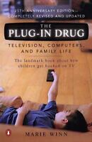 The Plug-In Drug : Television, Computers, and Family Life by Marie Winn...
