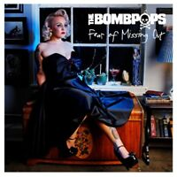 THE BOMBPOPS - FEAR OF MISSING OUT   CD NEUF