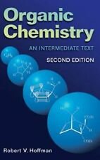 Organic Chemistry: An Intermediate Text by Robert V Hoffman: New