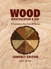Wood Identification & Use: A Field Guide to More than 200 Species, Porter, Terry