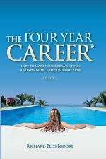 The Four Year Career: The Four Year Career : How to Make Your Dreams of Fun and