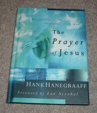 2001 THE PRAYER OF JESUS Secrets Intimacy With God Hank Hanegraaff hc