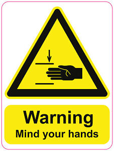 WARNING MIND YOUR HANDS Machinery health and safety sticker 150 x 200mm