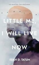 Little Me, I Will Live Now: A Journey From Identity Crisis to Waking the Dreamer