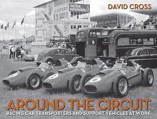 Around the Circuit: Racing Car Transporters. David Cross