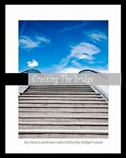 Crossing the Bridge : A Discussion Between a Father and His Son on How to...