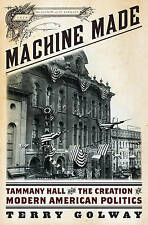 Machine Made: Tammany Hall and the Creation of Modern American Politics, Good Co