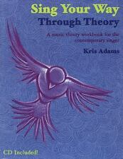 Sing Your Way Through Theory: A Music Theory Workbook for the Contemporary Singe