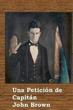 Una Peticion de Capitan John Brown : A Plea for Captain John Brown (Spanish...