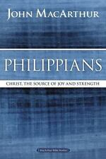MacArthur Bible Studies: Philippians : Christ, the Source of Joy and Strength by