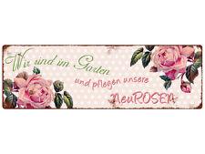METALLSCHILD Blechschild WIR SIND IM GARTEN [ NEUROSEN ] Rosa Blume Geschenk Dek
