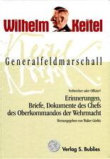 Wilhelm Keitel - Erinnerungen, Briefe, Dokumente des Chefs des OKW (Görlitz)