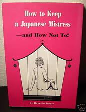 Boye De Mente: How to keep a Japanese Mistress-1969