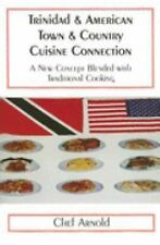 Trinidad & American Town & Country Cuisine Connection: A New Concept B-ExLibrary