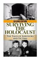 Surviving the Holocaust : The Tales of Survivors and Victims: By Jenkins, Rya...