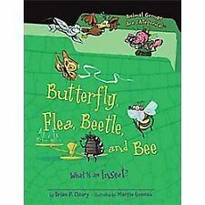 Butterfly, Flea, Beetle, and Bee: What Is an Insect? (Animal Groups Are Categori