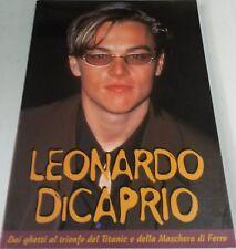 Leonardo Di Caprio. Dai ghetti al trionfo del Titanic e della Maschera di Ferro