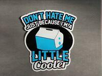 """4"""" x 3.5"""" Little Cooler Vinyl Decal Sticker"""