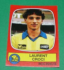 N°278 LAURENT CROCI FC SOCHAUX MONTBELIARD FCSM PANINI FOOTBALL 87 1986-1987