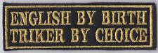 ENGLISH BY BIRTH TRIKER BY CHOICE PATCHES BIKER