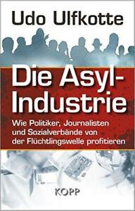 Die Asyl-Industrie - Udo Ulfkotte