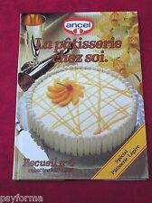 Livre de cuisine ANCEL N°4 / La patisserie chez soi / Recettes patisserie legere