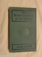 Ten Blind Leaders of the Blind by Arthur M Lewis (1909, Hardcover)