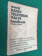 WORLD RADIO TELEVISION VALVLE handbook in italiano , Ed il Rostro (1957)
